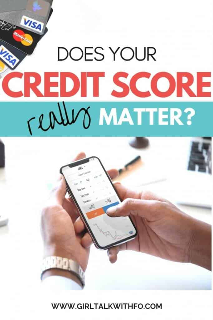 683 Credit Score >> Does Your Credit Score Really Matter Girltalkwithfo